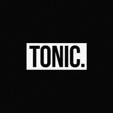 TONIC.