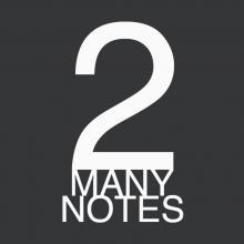 2 Many Notes